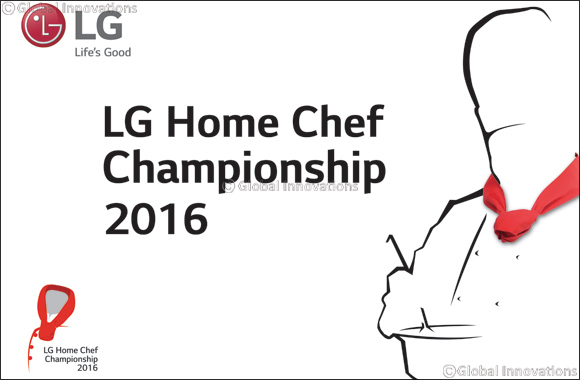 LG's Home Chef Championship 2016 opens for entries across UAE