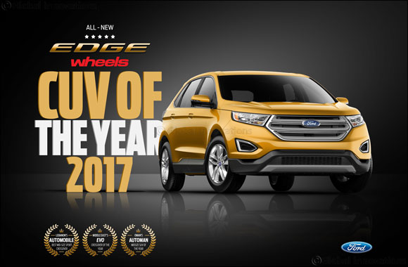 Ford Edge, the Region's Most Nominated CUV, Scoops Another Recognition During Awards Season with wheels' Crossover of the Year 2017 Title