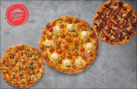 Pizza Hut debuts first-ever San Francisco sourdough handcrafted Pizzas in the UAE