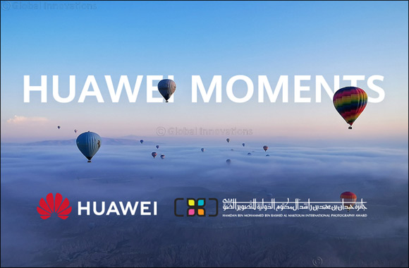 Huawei partners with Hamdan bin Mohammed bin Rashid Al Maktoum International Photography Award to support local talent and encourage creativity through 'Huawei Moments' Instagram