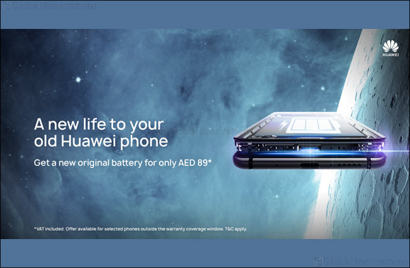 Huawei rewards its first users in the UAE with a secure and eco-friendly battery replacement service on selected devices