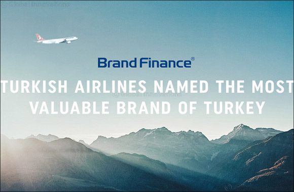 "Turkish Airlines was chosen again ""Turkey's Most Valuable Brand"" in all sectors."