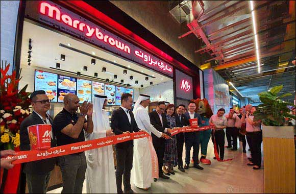 Marrybrown expands by opening their 10th UAE outlet at The Dubai Mall Zabeel