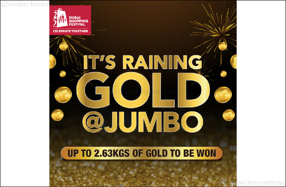 It's Raining Gold @Jumbo at the 25th edition of Dubai Shopping Festival