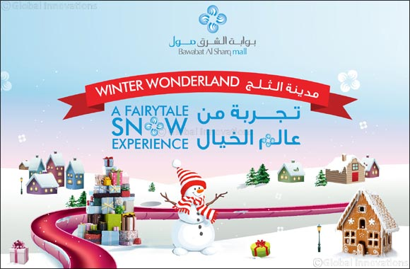 Bawabat Al Sharq Mall is all set for a fairytale snow experience like no other with 'Winter Wonderland'