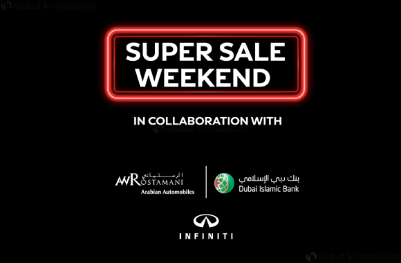 INFINITI of Arabian Automobiles presents Dubai Islamic Bank customers Super Sale weekend of Discounts, Low Interest Rate, & Flexible Deferred Payment