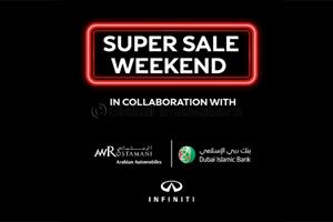 INFINITI of Arabian Automobiles presents Dubai Islamic Bank customers Super Sale weekend of Discount ...