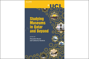 UCL Qatar Students and Alumni Join Hands to Publish Museology Research Collection