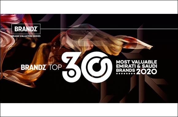 Kantar to Launch the First BrandZ Top 30 Most Valuable Emirati and Saudi Brands
