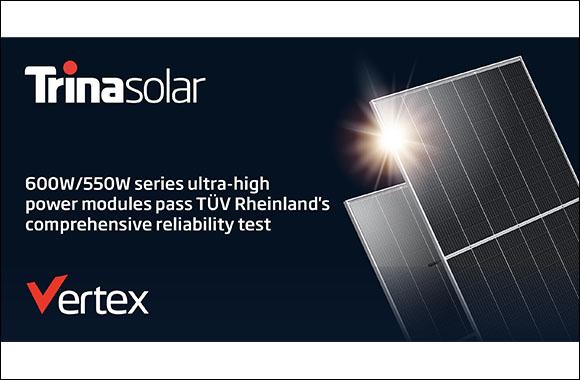 Trina Solar's Vertex 600w/550w Series Ultra-High Power Modules Pass Tüv Rheinland's Comprehensive Reliability Test