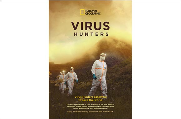 National Geographic Premieres Virus Hunters: A Chilling Chronicle of the Heroic Experts on the Front Lines to Stop the Next Deadly Pandemic