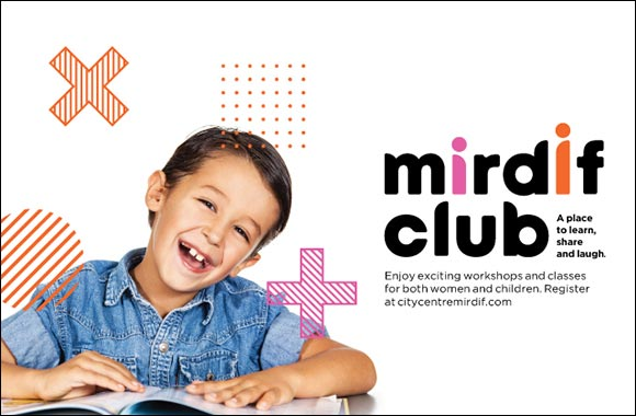"City Centre Mirdif Creates a Fun, Wellbeing and Educational Space for Families and the Community with ""Mirdif Club"""