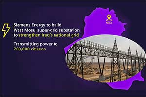 Siemens Energy to Rebuild West Mosul's Super-Grid Station to Strengthen Iraq's National Grid