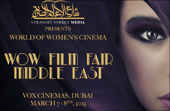 The 2nd 'WOW' film fair Middle East to open in Dubai on International Women's Day!